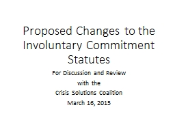 Proposed Changes to the Involuntary Commitment Statutes