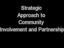 Strategic Approach to Community Involvement and Partnership