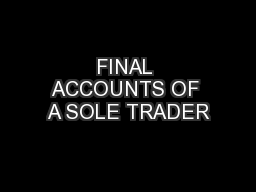 FINAL ACCOUNTS OF A SOLE TRADER PowerPoint PPT Presentation