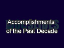 Accomplishments of the Past Decade