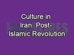 Culture in Iran: Post- Islamic Revolution PowerPoint PPT Presentation