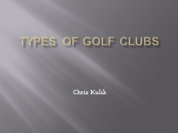 Types Of Golf Clubs PowerPoint PPT Presentation