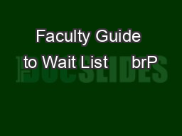 Faculty Guide to Wait List     brP