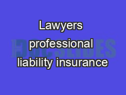 Lawyers professional liability insurance PDF document - DocSlides