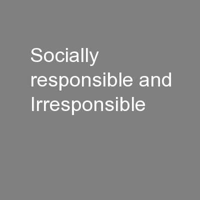 Socially responsible and Irresponsible PowerPoint PPT Presentation