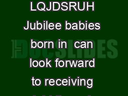 Media Release  JUNE  EIGHT ITEMS FOR THE JUBILEE BABY GIFT Parents of LQJDSRUH Jubilee babies born in  can look forward to receiving eight items in the Jubilee Baby Gift Items Themes Care Celebrate C