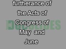 Distributed in furtherance of the Acts of Congress of May  and June   PDF document - DocSlides