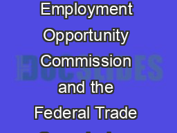 Background Checks What Employers Need to Know A joint publication of the Equal Employment Opportunity Commission and the Federal Trade Commission  hen making personnel decisions  including hiring ret