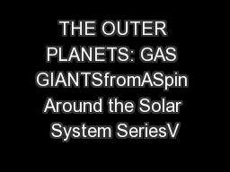 THE OUTER PLANETS: GAS GIANTSfromASpin Around the Solar System SeriesV