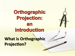 Orthographic Projection: