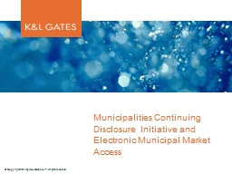 Municipalities Continuing Disclosure Initiative and Electro