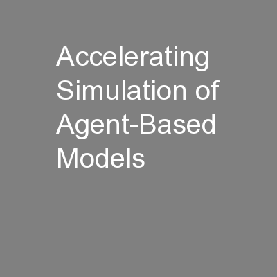 Accelerating Simulation of Agent-Based Models