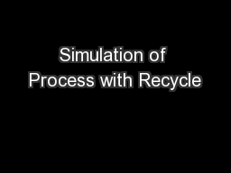 Simulation of Process with Recycle PowerPoint PPT Presentation