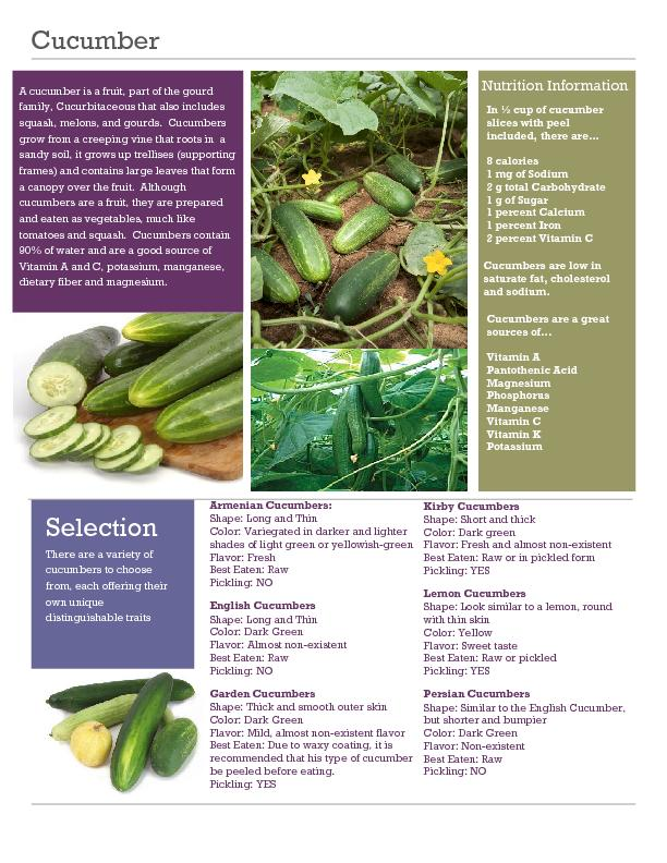 rmenian Cucumbers:Shape: Long and Thin Color: Variegated in darker and