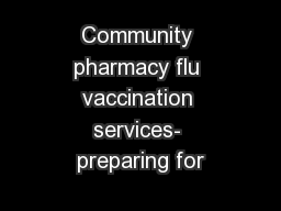 Community pharmacy flu vaccination services- preparing for