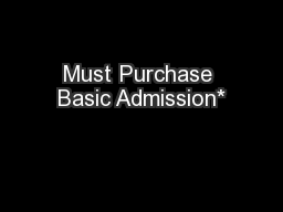 Must Purchase Basic Admission*