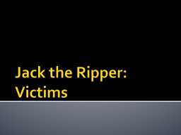 Jack the Ripper: Victims
