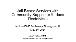 Jail-Based Services with Community Support to Reduce Recidi