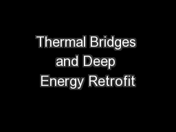 Thermal Bridges and Deep Energy Retrofit PowerPoint PPT Presentation