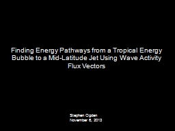 Finding Energy Pathways from a Tropical Energy Bubble to a PowerPoint PPT Presentation