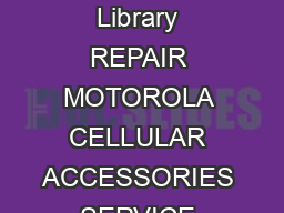 Get Free Access to Ebook Repair Motorola Cellular Accessories Service PDF at our Ebook Library REPAIR MOTOROLA CELLULAR ACCESSORIES SERVICE PDF ReadDownload REPAIR MOTOROLA CELLULAR ACCESSORIES SERVI