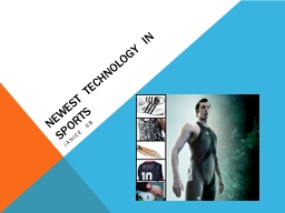 NEWEST TECHNOLOGY IN SPORTS PowerPoint PPT Presentation