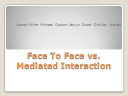 Face To Face vs. Mediated Interaction