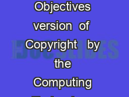 CompTIA A  Certification Exam Objectives version  of  Copyright   by the Computing Technology Indust ry Association