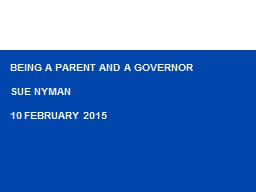 BEING A PARENT AND A GOVERNOR PowerPoint PPT Presentation