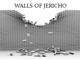 Walls Of Jericho PowerPoint PPT Presentation