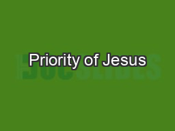 Priority of Jesus PowerPoint PPT Presentation