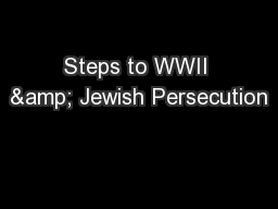 Steps to WWII & Jewish Persecution