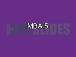 MBA 5 PowerPoint PPT Presentation
