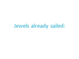 Jewels already sailed: