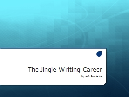 The Jingle Writing Career PowerPoint Presentation, PPT - DocSlides
