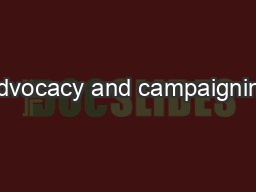 Advocacy and campaigning