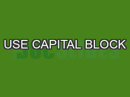 USE CAPITAL BLOCK