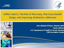 Million Hearts: The Role of Pharmacy, Pharmacy Benefit Desi PowerPoint PPT Presentation