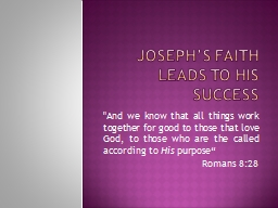 Joseph's Faith leads to his success PowerPoint PPT Presentation