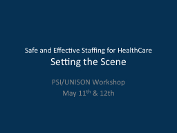 Safe and Effective Staffing for HealthCare