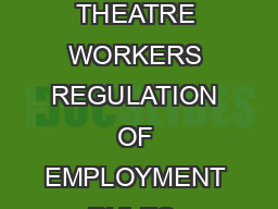 THE CINE WORKERS AND CINEMA THEATRE WORKERS REGULATION OF EMPLOYMENT RULES  CHAPTER I Preliminary PowerPoint PPT Presentation