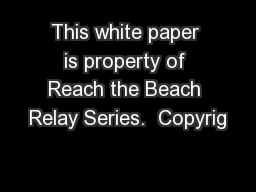 This white paper is property of Reach the Beach Relay Series.  Copyrig
