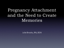 Pregnancy Attachment and the Need to Create Memories