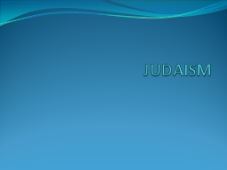 JUDAISM PowerPoint PPT Presentation