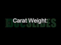 Carat Weight: PDF document - DocSlides