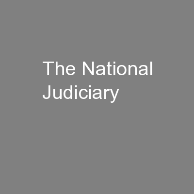 The National Judiciary PowerPoint PPT Presentation