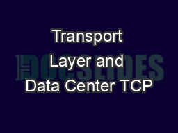 Transport Layer and Data Center TCP PowerPoint PPT Presentation