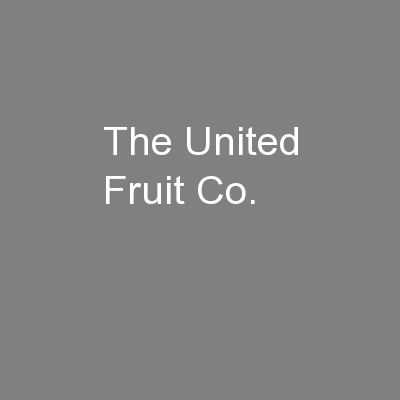The United Fruit Co.