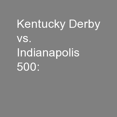 Kentucky Derby vs. Indianapolis 500: