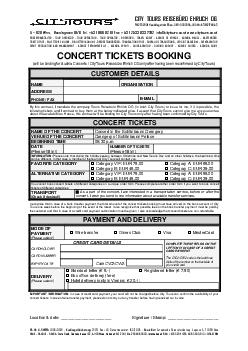 CONCERT TICKETS BOOKING will be binding for Austria Concerts  City Tours Reisebro Eh rlich OG only after having been re confirmed by City Tours CUSTOMER DETAILS NAME ORGANISATION ADDRESS PHONE  FAX E